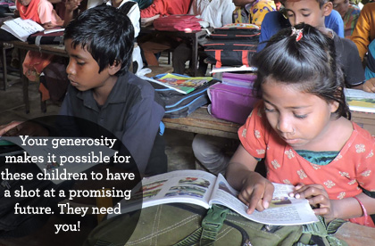 You are the only hope for the tea kids of Bangladesh to have a shot at a promising future. Give now. They need you.