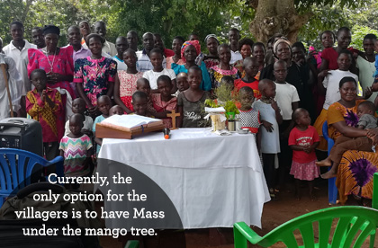 In Kyamwinula, Uganda, the only place the villagers can gather for Mass is under a mango tree. They need your help to build a church today!