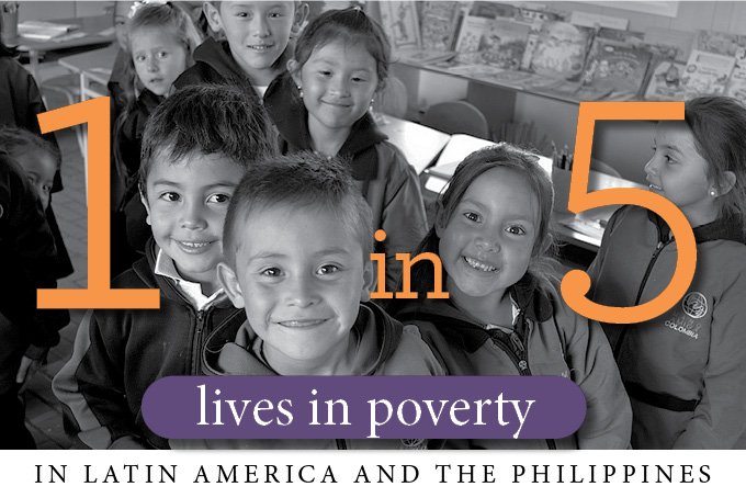 1 in 5 people lives in poverty in Latin America and the Philippines