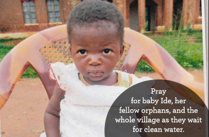 Pray for little Ide, her fellow orphans, and the whole village as they wait for clean water.