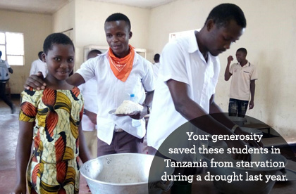 You gave 250 students in Tanzania a lifesaving shipment of beans, corn, and rice when they were struck by famine.