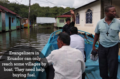 Catholic evangelizers in Ecuador can only reach some villages by boat. They need your help buying fuel.