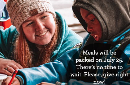 Meals will be packaged on July 25. There's no time to wait; please, give today!