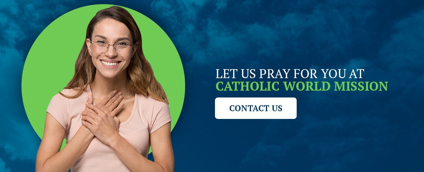 Let Us Pray for You at Catholic World Mission