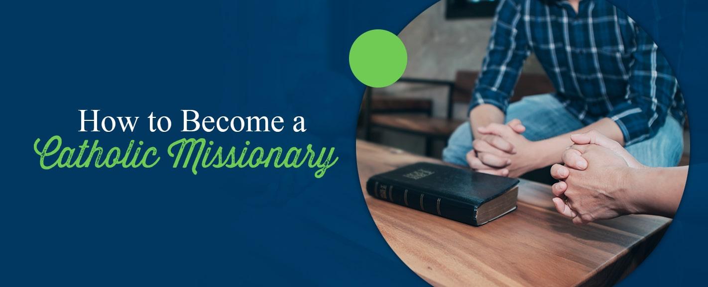 How to Become a Catholic Missionary