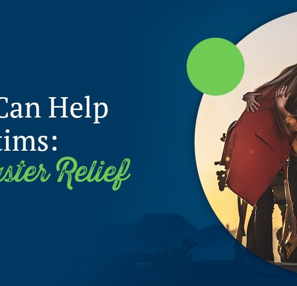 5 Ways You Can Help Disaster Victims: Natural Disaster Relief