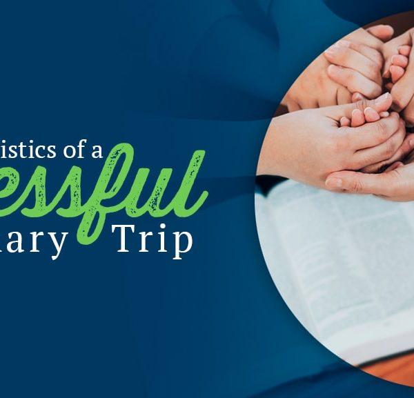 10 Characteristics of a Successful Missionary Trip